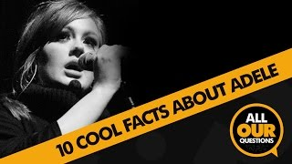 10 Facts About Adele | Did You Know?