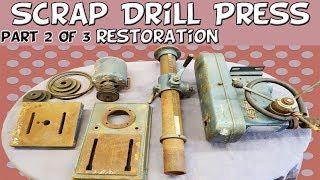 (Part 2 of 3) Scrap Pillar Drill Press In Bits   LETS RESTORE IT