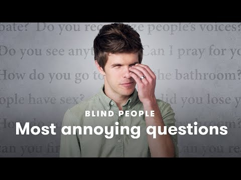 Blind People Tell Us Which Questions Annoy Them the Most | Blind People Describe | Cut