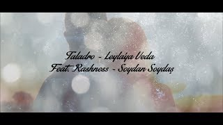 Taladro - Leyla'ya Veda (Feat. Rashness & Soydan Soydaş)
