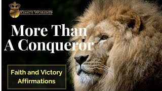 More Than A Conqueror - Prophetic Affirmations For Faith and Victory
