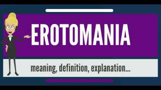 What is EROTOMANIA? What does EROTOMANIA mean? EROTOMANIA meaning, definition & explanation