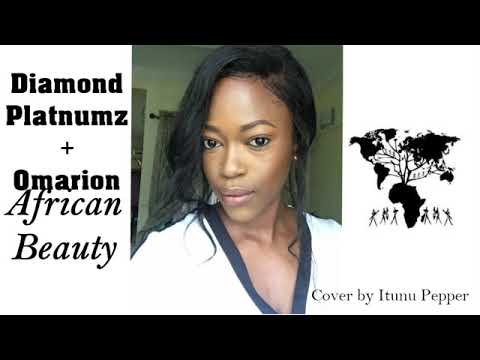 Diamond Platnumz ft Omarion - African beauty (cover by Itunu Pepper) LAST COVER