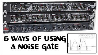 6 Ways Of Using A Noise Gate (Audio Tutorial)