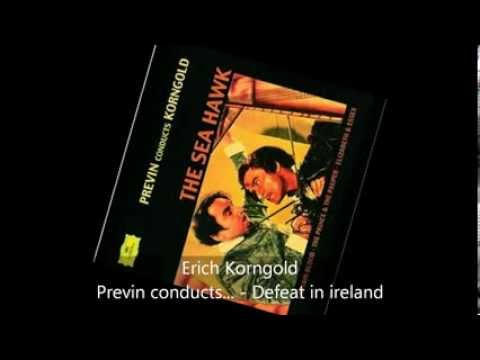 Erich Korngold - Previn conducts Korngold - Defeat in ireland