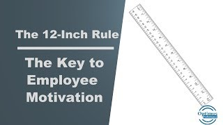 The 12 inch rule for Employee Motivation