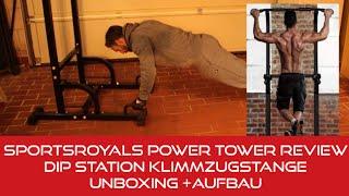 Sportsroyals Power Tower Dip Station Klimmzugstange Unboxing + Aufbau + Review