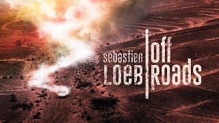 Sébastien Loeb: Off Roads - The WRC's Best Take On The Dakar