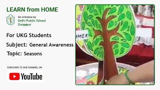 UKG   Seasons   General Awareness for Students   Teacher – Sushmita Banik   DPS Durgapur