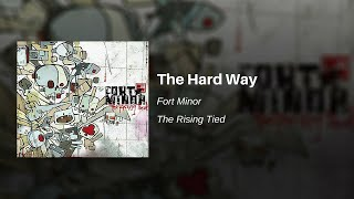 The Hard Way - Fort Minor (feat. Kenna)
