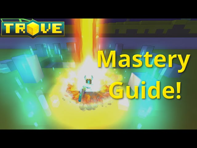 Trove-mastery-guide-tutorial-fastest-way