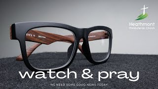 Watch and Pray. Mark 14:32-34
