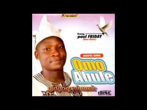 Paul Friday - Omo Abule