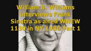 William B. William's Interviews Sinatra WNEW 1986 Part 1
