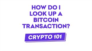 How To Look Up A Bitcoin Transaction?