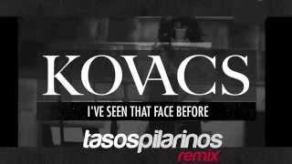 Kovacs - I've Seen That Face Before (Libertango) Tasos Pilarinos Remix