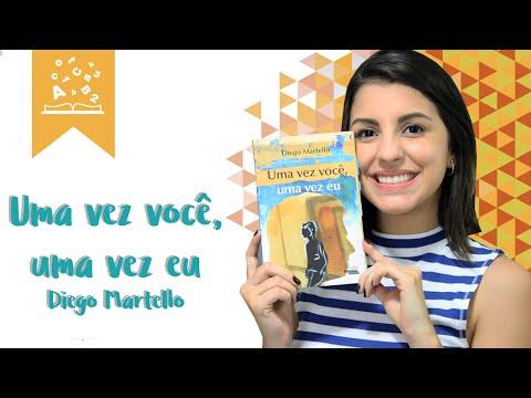 Uma vez você, uma vez eu,  de Diego Martello + Sorteios!