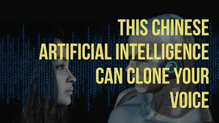 China's Artificial Intelligence (AI) Can Clone Your Voice After Listening Briefly