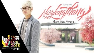 Ngày lang thang | phạm trần phương | yeah1 superstar (official music video)
