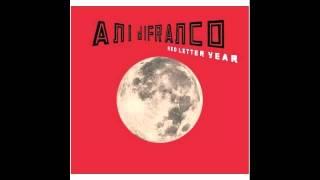 Ani Difranco - Alla This