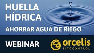 Webinar: Cálculo de la huella hídrica y cómo ahorrar agua en el riego