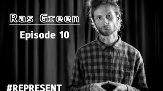 #Represent Ep. 10 - Ras Green (prod. by HaruTune)