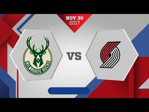 Milwaukee Bucks vs. Portland Trail Blazers - November 30, 2017