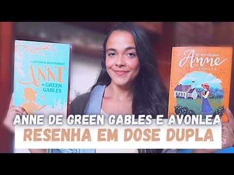 ANNE DE GREEN GABLES E AVONLEA | RESENHA EM DOSE DUPLA