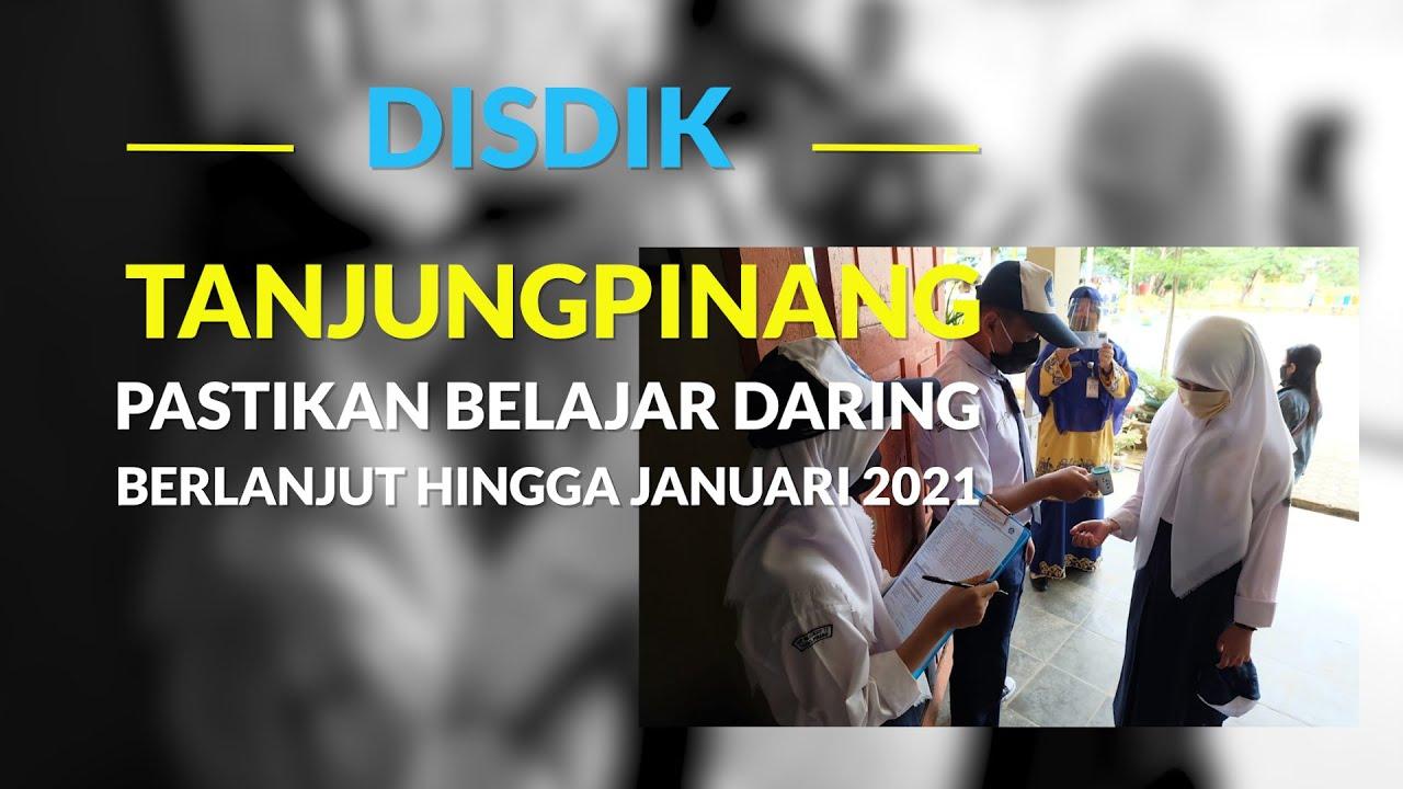 DISDIK TANJUNGPINANG PASTIKAN BELAJAR DARING BERLANJUT HINGGA JANUARI 2021