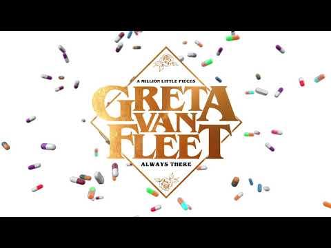Greta Van Fleet Always There