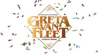 Greta Van Fleet   Always There (Audio)