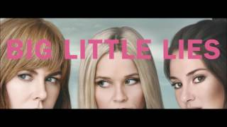 Big Little Lies (2017)   Theme Song, Soundtrack (introductory) 1080p