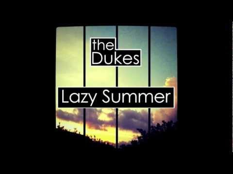 the Dukes - Lazy Summer