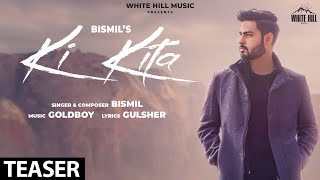 Ki Kita (Teaser) | Bismil | GoldBoy | Releasing on 21 November | White Hill Music