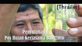 Thriler Penyuluhan Pos Hujan Kerjasama Prov Bali 2016