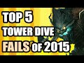 Top 5 Competitive Tower Dive FAILS of 2015 Best of LoL Season 5 PTLs the Penta compilation