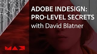 Adobe InDesign: Pro-Level Secrets With David Blatner | Adobe Creative Cloud