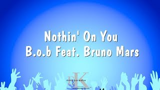 Nothin' On You   B.O.B Feat. Bruno Mars (Karaoke Version)