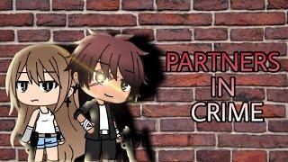 •Partners In Crime• ~ Gacha Life Movie