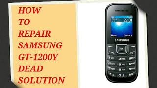 Samsung 1200T Not Power On | Samsung E1200 E1200T E1200Y