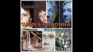 COMING SOON! Episode 17: James Madonna - Mason Road