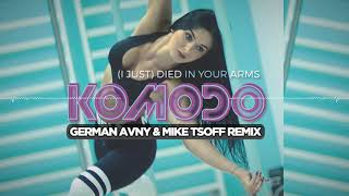 Komodo   (I Just) Died In Your Arms (German Avny & Mike Tsoff Remix)