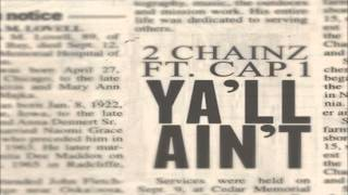 2 Chainz (ft. Cap.1) - Y'all Ain't (lyrics)