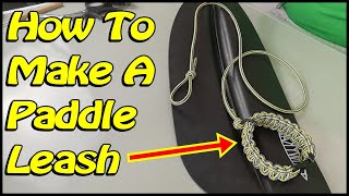 How to Make a Paracord Paddle Leash for Kayaks, Canoes & other boats