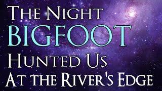 Bigfoot Encounter – Bigfoot Ruins Romantic Night at the River's Edge