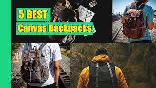 Canvas Backpack: 5 Best Canvas Backpacks in 2021 (Buying Guide)