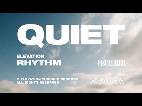 QUIET (VISUALIZER) - ELEVATION RHYTHM