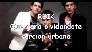 Reik - Qué Gano Olvidándote (Versión Urbana) ft. Zion & Lennox _LETRA_