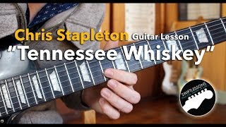 "Rhythm/Lead Guitar Lesson - Chris Stapleton ""Tennesee Whiskey""  - Chords, Tabs, Lyrics"
