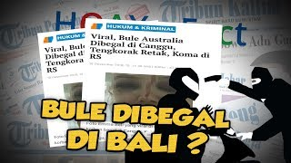 Hoax or Fact: Bule Asal Australia Jadi Korban Begal di Bali?
